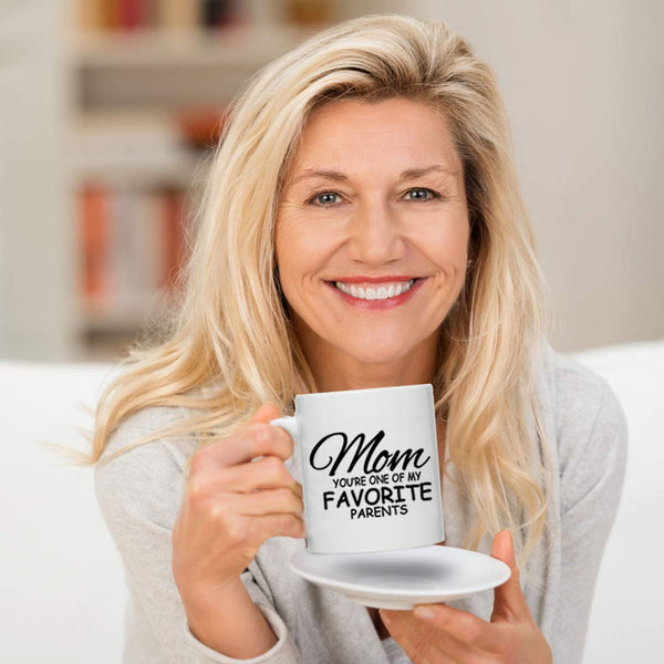 Novelty Coffee Mug for Mom, You're One of My Favorite Parents- Front and Back Premium Print, Gift Idea for Mothers- Best Mom Gift- Gag Mother's Day Gift- Funny Birthday Present for Mom From Daughter,