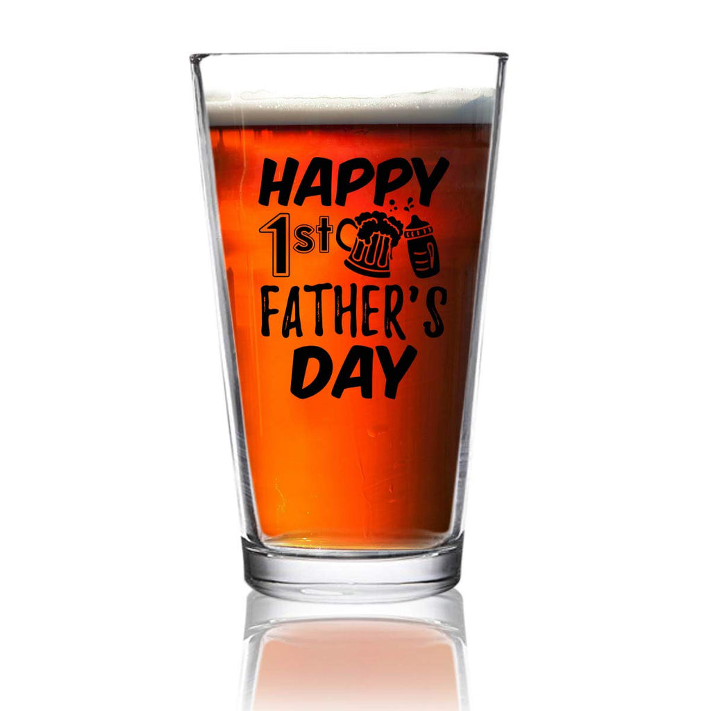Happy 1st Fathers Day Funny Dad Beer Glass 16 Oz