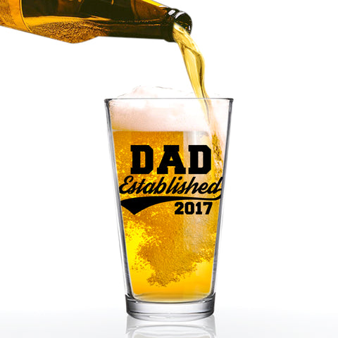 Dad Established 2017 Funny Beer Glass - 16 oz quality glass - Father's Day Beer Glass for the Best Dad Ever - New Dad Beer Glass Gift - Affordable Fathers Day Beer Gifts for Dads or Stepdad