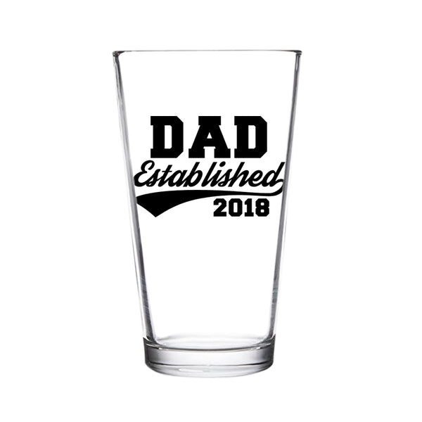 Dad Established 2018 Funny Beer Glass -16 oz quality glass - Father's Day Beer Glass for the Best Dad Ever - New Dad Beer Glass Gift - Affordable Fathers Day Beer Gifts for Dads or Stepdad