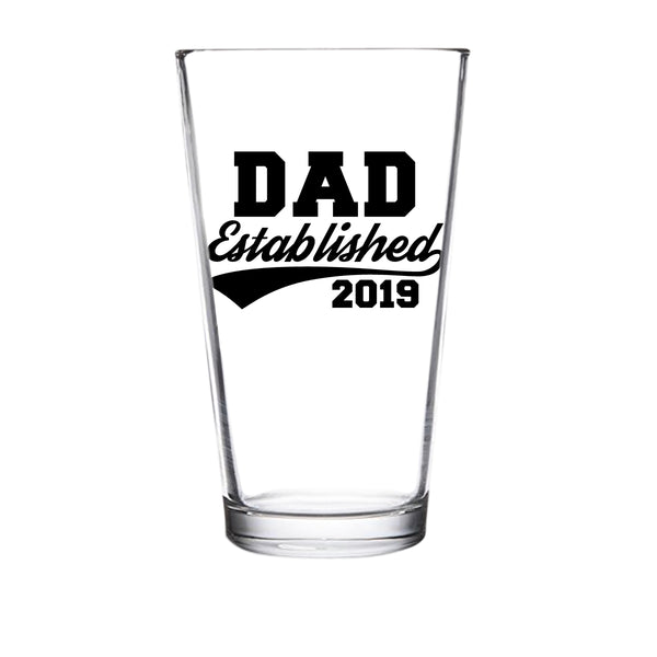 Dad Established 2019 Funny Beer Glass -16 oz quality glass - Beer Glass for the Best Dad Ever - New Dad Beer Glass - Affordable Fathers Day Beer Gifts for Dads or Stepdad