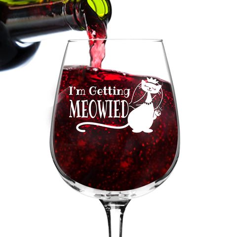 I'm Getting Meowied Wine Glass (12.75 oz)- Cute Engagement Gift for Her, Fiance- Funny Wedding Gift for Bride- Unique Bride to Be, Bridal Shower, Engagement Party Present For Newly Engaged- USA Made
