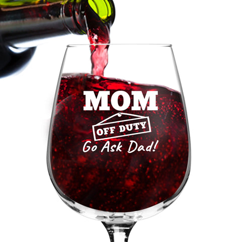 Mom Off Duty Funny Wine Glass - 12.75 oz. - Made in USA