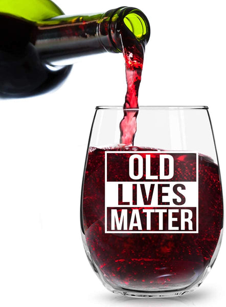 Old Lives Matter Stemless Wine Glass, 15 oz | Birthday or Retirement Gift for Senior Citizens | Gag Gift for Mom, Dad, Grandma, Grandpa | Made in USA