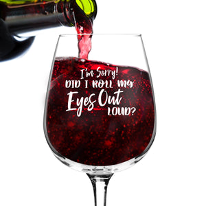 Roll My Eyes Out Loud Wine Glasses (12.75 oz)- Novelty Wine Gifts for Women- Wine Lover Glass w/Funny Sayings- Unique Birthday Present Wine Gift for Her, Wife, Friend- Best Gag Gift for Mom- USA Made