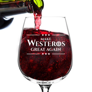 Make Westeros Great Again Wine Glass- 12.75 oz- Funny Novelty Wine Drinking Glass- Humorous Present for Her, Women and Friends- GOT Watch Party Supplies- Made in USA- Inspired by Game of Thrones