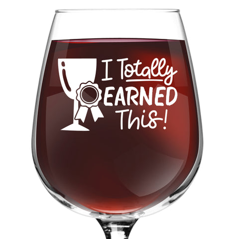 totally earned this funny wine glass gifts for women premium