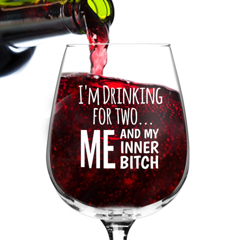 I'm Drinking for Two Me and My Inner Btch Funny Wine Glasses for Women - Premium Birthday Gift for Her, Mom, Best Friend- Bachelorette Gift - Wine Accessories