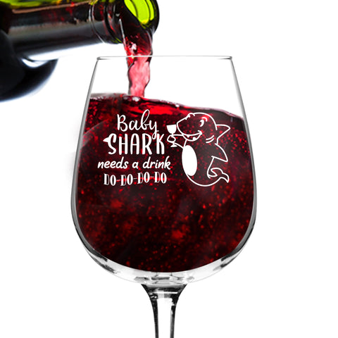 Baby Shark Needs A Drink Do Do Do Funny Wine Glass (12.75 oz) | Birthday Present for Women| Best Mom Ever Glass for Daughter from Mom | Novelty Shark Gift for Friends | Party Accessories | Made in USA
