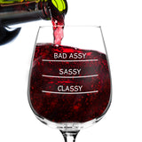 Classy, Sassy, Bad Assy Funny Wine Glass - 12.75 oz. - Made in USA