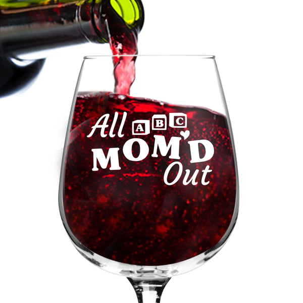 All Mom'd Out Funny Wine Glasses with Funny Sayings - 12.75 oz. - Funny Wine Gifts for Mom, Women, Friends, or Her - Made in USA
