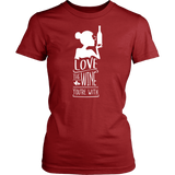 Love The Wine You're With - Cute Funny Wine Shirt/Tank Top for Women