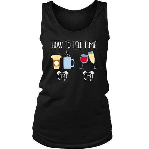 How To Tell Time - Cute Funny Wine and Coffee Shirt/Tank top for Women