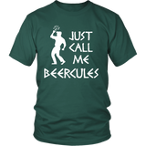 Just Call Me Beercules - Funny Beer Shirt for Men