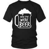 Wish You Were Beer - Funny Beer Shirt for Men