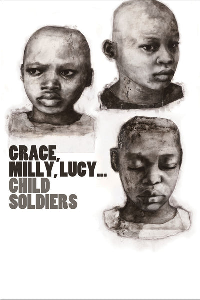 Grace, Milly, Lucy…Child Soldiers - Book a Screening
