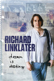 Richard Linklater - dream is destiny - Book a Screening