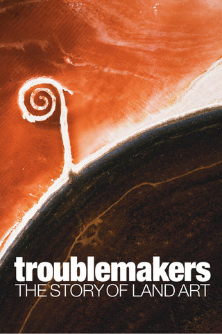 Troublemakers: The story of Land Art - Book a Screening