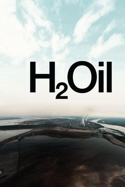 H2Oil - Book a Screening