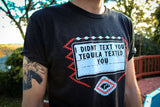 I Didn't Text You, Tequila Texted You. - Men's shirt