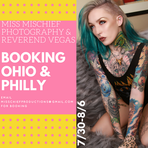 Shoot with Miss Mischief and/or Reverend Vegas OH/PHILLY July/Aug 2017