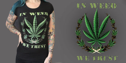 "Women's ""IN WEED WE TRUST"" T-SHIRT"
