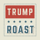 Trump Roast - 2x Offer (20% OFF)