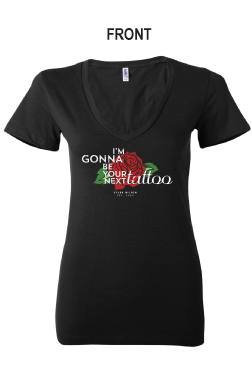 "Tee-Shirt - ""I'm Gonna Be Your Next Tattoo"""