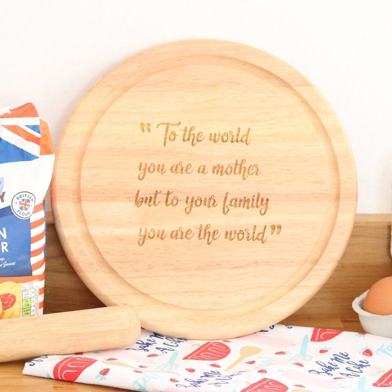 Cheese Board - Your Are The World To Me Mum Chopping Or Cheese Board