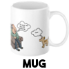 At least the dog still loves me... - Mug