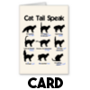 Cat Tail Speak - Greetings Card