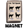 Cat Tail Speak - Magnet