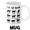 Cat Tail Speak - Mug