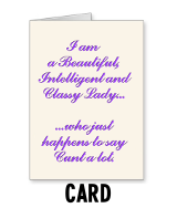 Classy Lady Who Says Cunt - Greeting Card Na