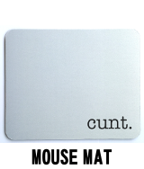 Cunt. - Mouse Mat