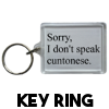 I Don't Speak Cuntonese - Keyring