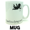 Cupid is a lying cunt - Mug