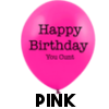 Birthday Cunt Balloon - Pink