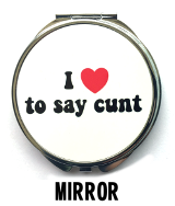 I Love To Say Cunt - Mirror