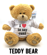 I Love To Say Cunt - Teddy Bear
