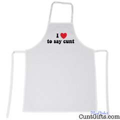 I love to say cunt apron