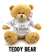I am a cunt - Teddy Bear
