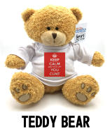 Keep Calm and Fuck Off You Cunt - Teddy Bear