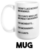 Monday Mornings and Cunts - Mug