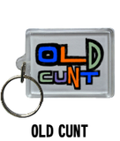 Old Cunt - Keyring