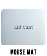 Old Cunt Mouse Mat