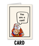 Santa Says You Are a Cunt - Card