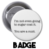 I'm not even going to sugar coat it - Badge