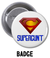 Supercunt - Badge