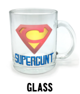 Supercunt - Glass
